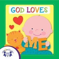 God Loves Me - Kim Mitzo Thompson, Karen Mitzo Hilderbrand