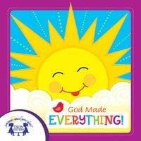 God Made Everything - Kim Mitzo Thompson, Karen Mitzo Hilderbrand