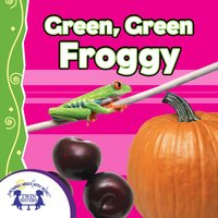 Green, Green Froggy - Kim Mitzo Thompson, Karen Mitzo Hilderbrand