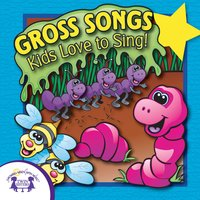 Gross Songs Kids Love - Kim Mitzo Thompson