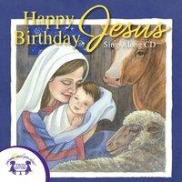 Happy Birthday, Jesus - Kim Mitzo Thompson