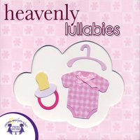Heavenly Lullabies - Kim Mitzo Thompson