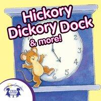 Hickory Dickory Dock & More - Kim Mitzo Thompson, Karen Mitzo Hilderbrand