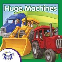 Huge Machines - Kim Mitzo Thompson, Karen Mitzo Hilderbrand