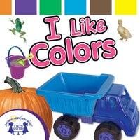 I Like Colors - Kim Mitzo Thompson, Karen Mitzo Hilderbrand