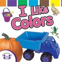 I Like Colors - Kim Mitzo Thompson