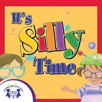It's Silly Time - Kim Mitzo Thompson, Karen Mitzo Hilderbrand