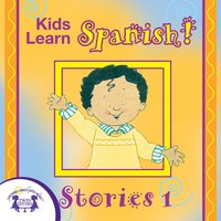 Kids Learn Spanish! Stories 1 - Kim Mitzo Thompson