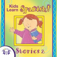 Kids Learn Spanish! Stories 2 - Kim Mitzo Thompson
