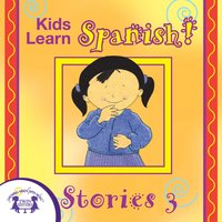 Kids Learn Spanish! Stories 3 - Kim Mitzo Thompson