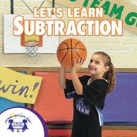 Let's Learn Subtraction - Kim Mitzo Thompson, Karen Mitzo Hilderbrand