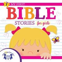 My First Bible Stories for Girls - Kim Mitzo Thompson, Karen Mitzo Hilderbrand