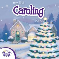 My First Caroling Songs - Kim Mitzo Thompson