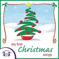 My First Christmas Songs - Kim Mitzo Thompson