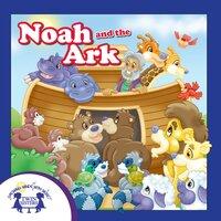 Noah and the Ark - Kim Mitzo Thompson, Karen Mitzo Hilderbrand
