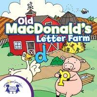 Old MacDonald's Letter Farm - Kim Mitzo Thompson, Karen Mitzo Hilderbrand