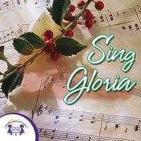 Sing Gloria - Kim Mitzo Thompson