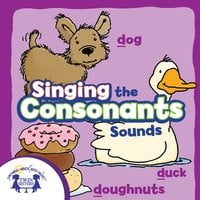 Singing the Consonant Sounds - Kim Mitzo Thompson, Karen Mitzo Hilderbrand