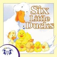 Six Little Ducks - Kim Mitzo Thompson, Karen Mitzo Hilderbrand