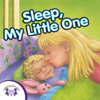 Sleep, My Little One - Kim Mitzo Thompson