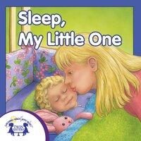 Sleep, My Little One - Kim Mitzo Thompson, Karen Mitzo Hilderbrand