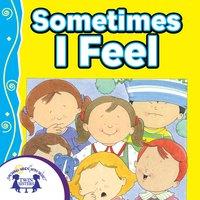 Sometimes I Feel - Kim Mitzo Thompson, Karen Mitzo Hilderbrand