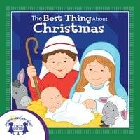The Best Thing About Christmas - Kim Mitzo Thompson, Karen Mitzo Hilderbrand