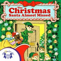 The Christmas Santa Almost Missed - Cathy East Dubowski