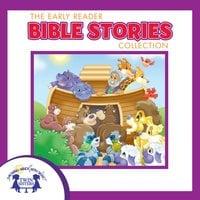 The Early Reader Bible Stories Collection - Kim Mitzo Thompson, Karen Mitzo Hilderbrand
