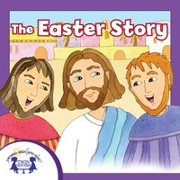 The Easter Story - Kim Mitzo Thompson, Karen Mitzo Hilderbrand