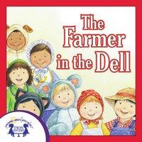 The Farmer in the Dell - Kim Mitzo Thompson, Karen Mitzo Hilderbrand