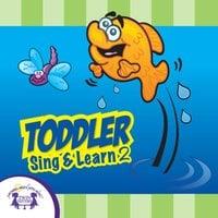 Toddler Sing & Learn 2 - Kim Mitzo Thompson
