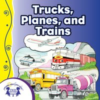 Trucks, Planes, and Trains - Kim Mitzo Thompson, Karen Mitzo Hilderbrand