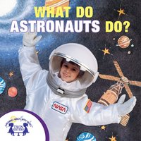 What Do Astronauts Do? - Kim Mitzo Thompson, Karen Mitzo Hilderbrand