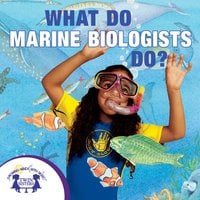 What Do Marine Biologists Do? - Kim Mitzo Thompson, Karen Mitzo Hilderbrand
