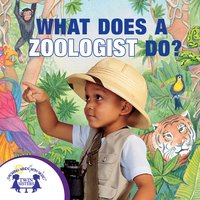 What Does a Zoologist Do? - Kim Mitzo Thompson, Karen Mitzo Hilderbrand