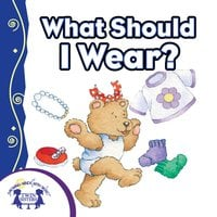What Should I Wear? - Kim Mitzo Thompson, Karen Mitzo Hilderbrand