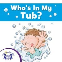 Who's in My Tub? - Mary Packard
