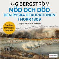 Nöd och död. Den ryska ockupationen i norr 1809 - K-G Bergström