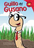 Guillo el Gusano - Christianne Jones