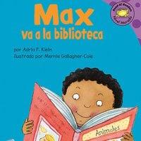 Max va a la biblioteca - Adria Klein