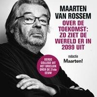 Maarten van Rossem over de toekomst: zo ziet de wereld er in 2099 uit - Maarten van Rossem