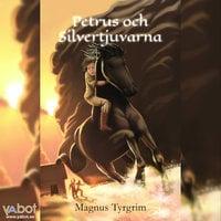 Petrus och silvertjuvarna - Magnus Tyrgrim