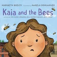 Kaia and the Bees - Maribeth Boelts