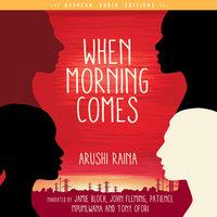 When Morning Comes - Arushi Raina