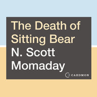 The Death of Sitting Bear: New and Selected Poems - N. Scott Momaday