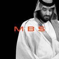 MBS: The Rise to Power of Mohammed Bin Salman - Ben Hubbard