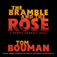 The Bramble and the Rose: A Henry Farrell Novel - Tom Bouman