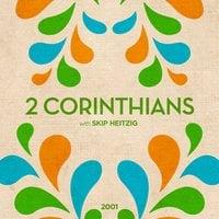 47 Second Corinthians - 2001 - Skip Heitzig