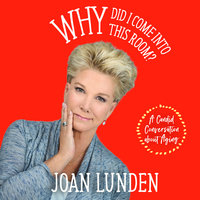 Why Did I Come into This Room? – A Candid Conversation about Aging - Joan Lunden
